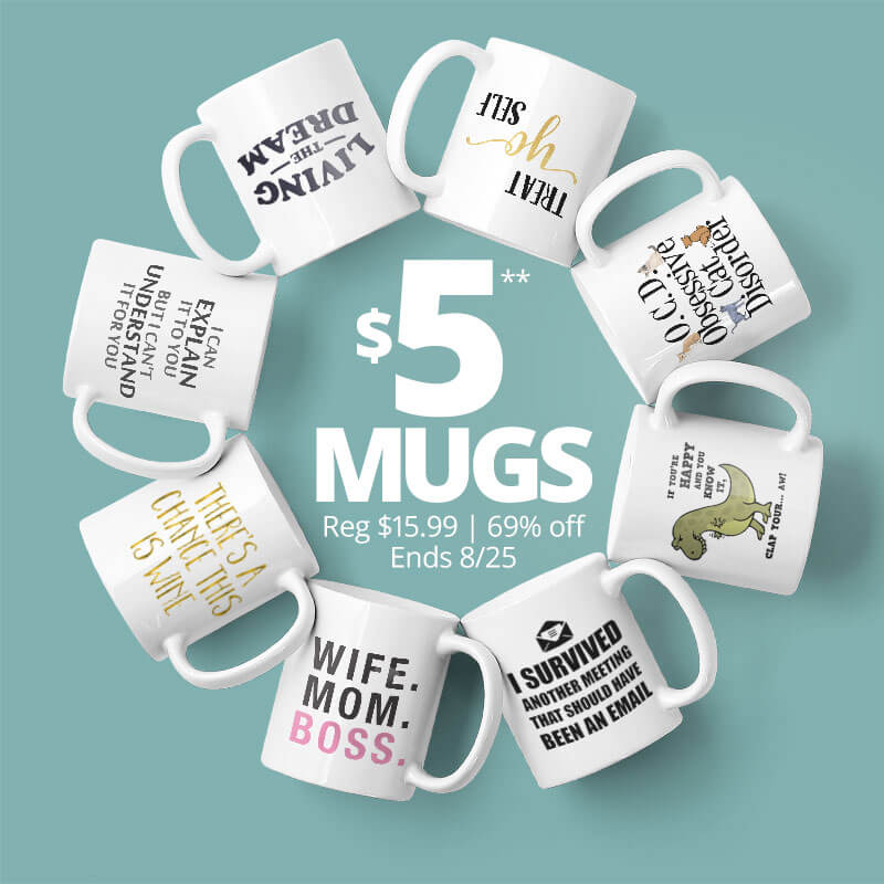 Custom printed mugs on sale for only $5 until August 25. Regularly $15.99. 69% off.