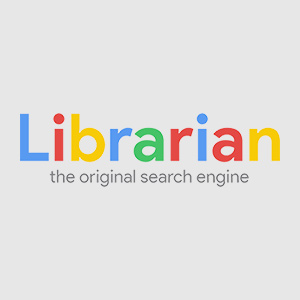 Funny design with Google brand colors that reads: Librarian - The Original Search Engine.