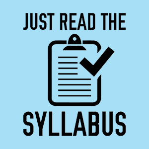 Funny school design with notepad icon and text that reads: Just Read the Syllabus.