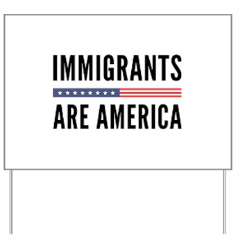 Custom printed election 2020 yard sign with American flag design and text that reads: Immigrants are America.