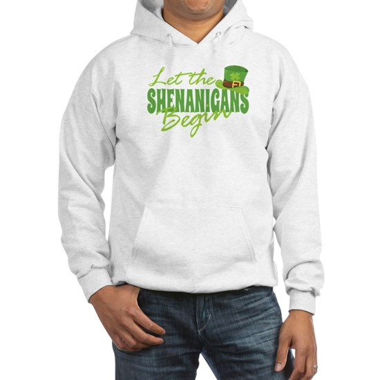 White hoodie with funny St. Patrick's Day design that reads Let the Shenanigans Begin