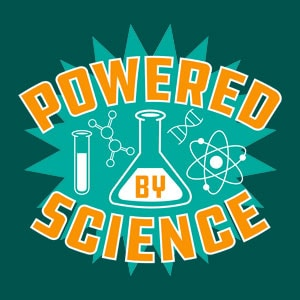 Funny custom printed illustration of a lab beaker with stylized text which reads: Powered by Science