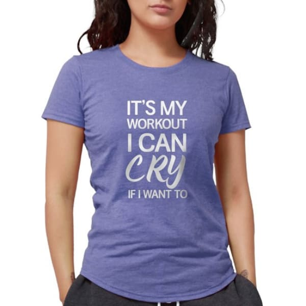 Woman in purple tri blend t-shirt with custom printed stylized text design which reads: It's my workout, I can cry if I want to.