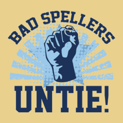 Funny custom printed logo type with empowered hand illustration and text which reads: Bad spellers untie!