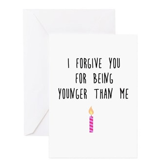 Custom printed greeting card with I Forgive You for Being Younger Than Me design