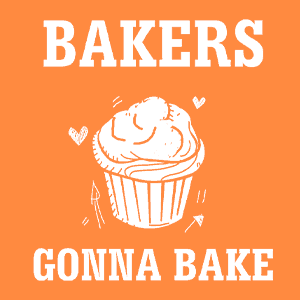 Funny design with a stylized muffin illustration currounded by hearts and arrows with text that reads: Bakers Gonna Bake.