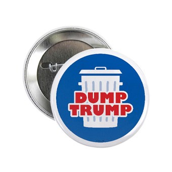 Custom printed Dump Trump button.