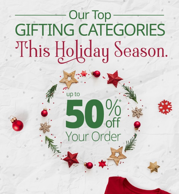 Our top gifting categories this holiday season Up to 50% Off