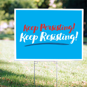 Image of a 2020 Election Campaign yard sign with a text design that reads: Keep Persisting, Keep Resisting